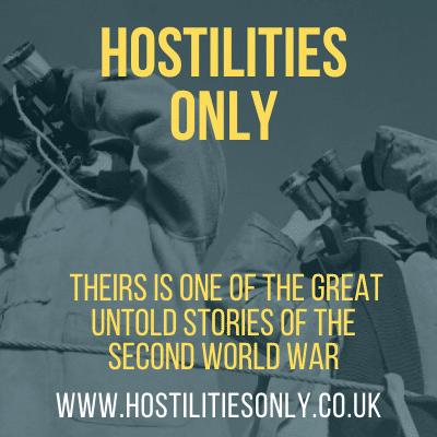 Hostilities Only | One of the great untold stories of the Second World War